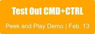 Test Out CMD+CTRL Peek and Play Demo | Feb. 13